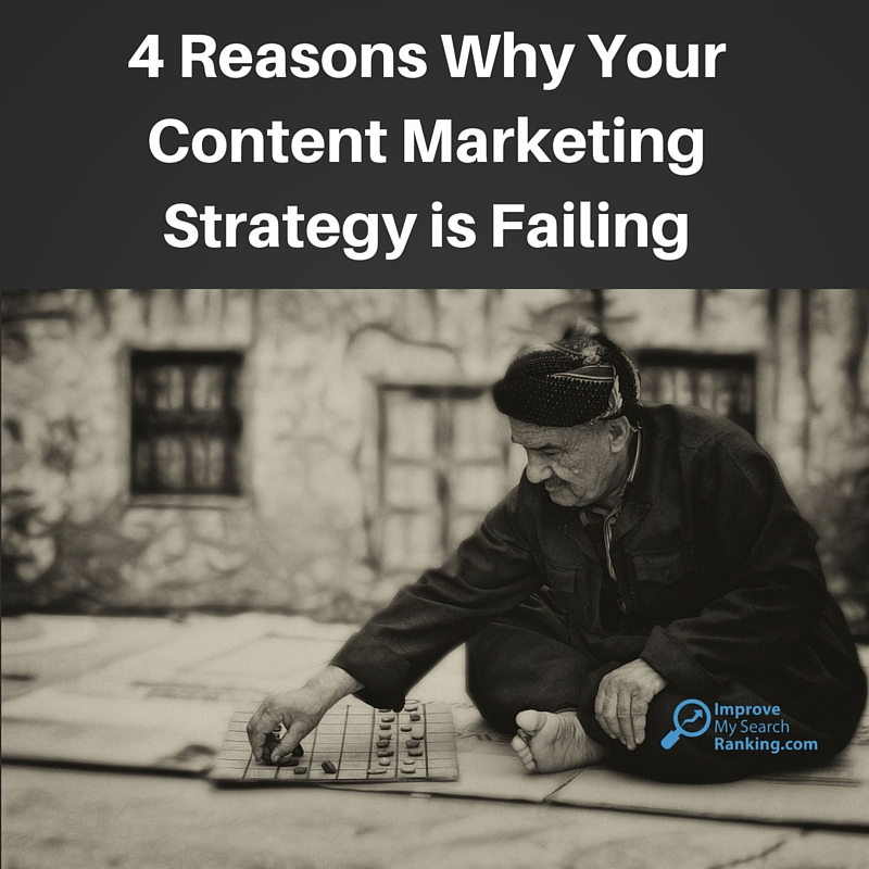 4 Reasons Why Your Content Marketing Strategy is Failing