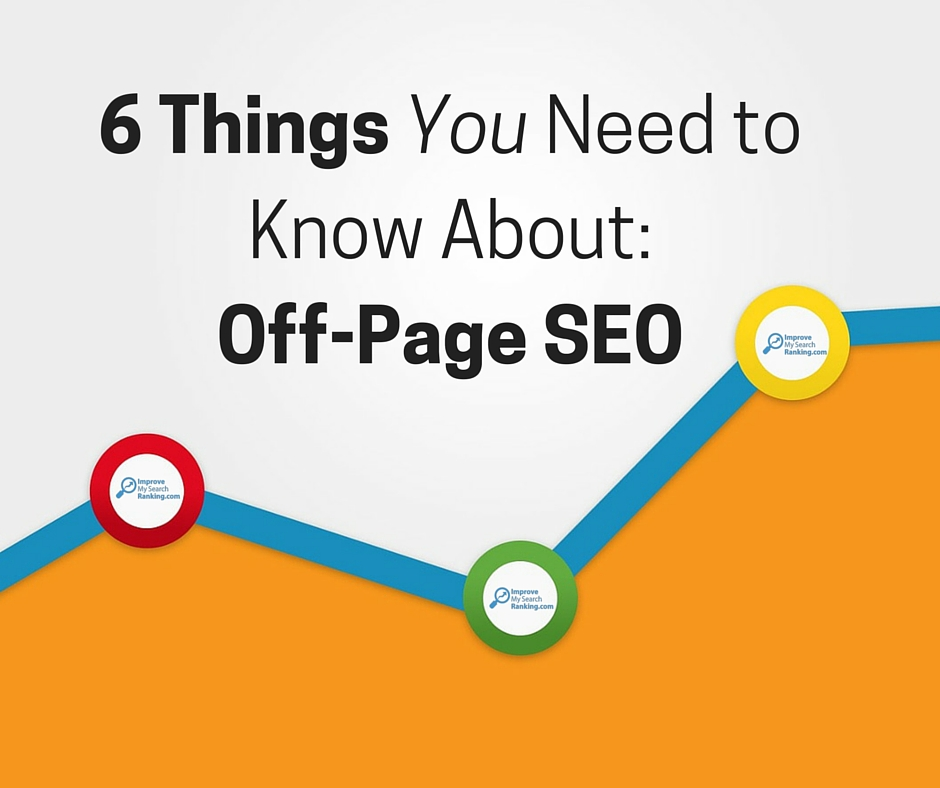 6 Things You Need to Know About Off-Page SEO
